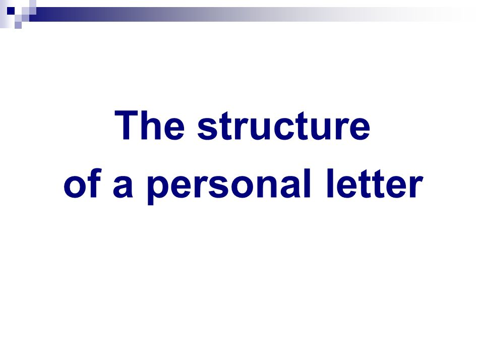 A personal letter the goal of the lesson the acquaintance with the 8 the structure of a personal letter altavistaventures Choice Image