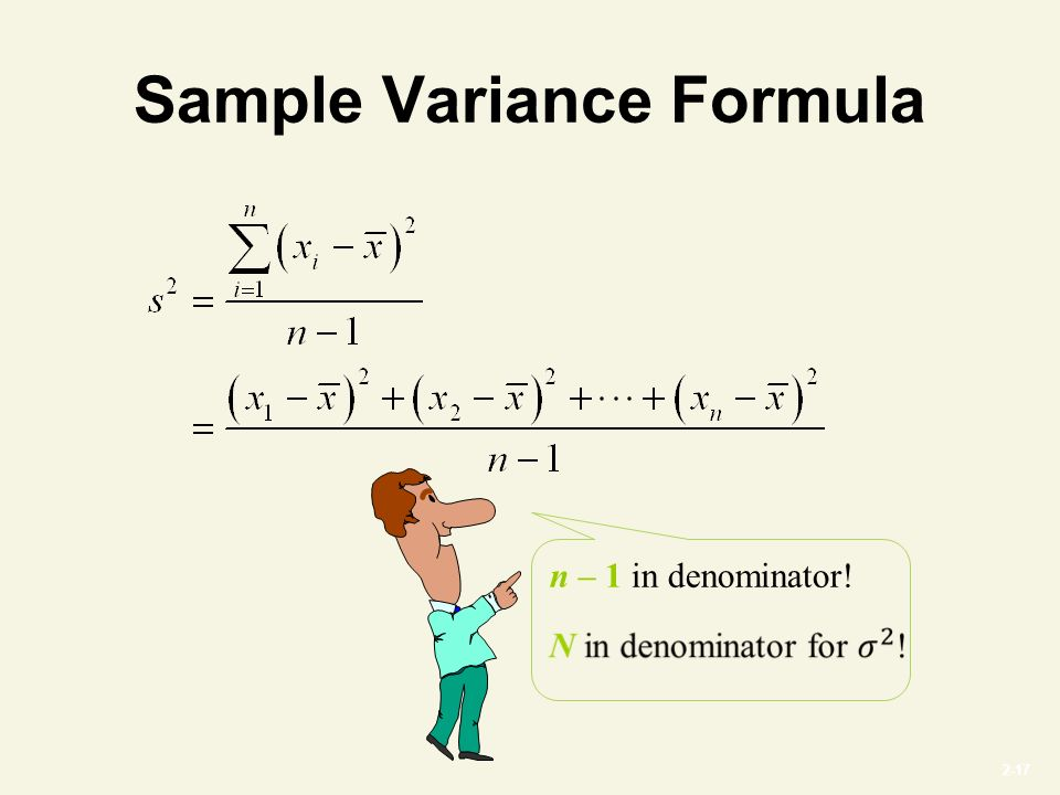 2-17 Sample Variance Formula n – 1 in denominator!