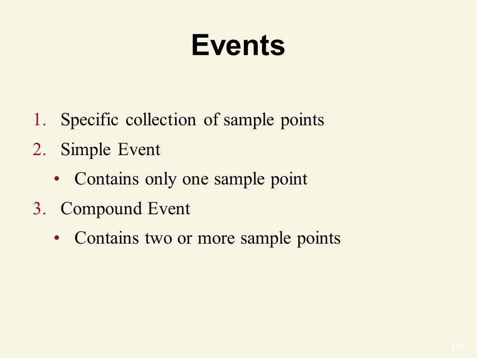2-41 Events 1. Specific collection of sample points 2.