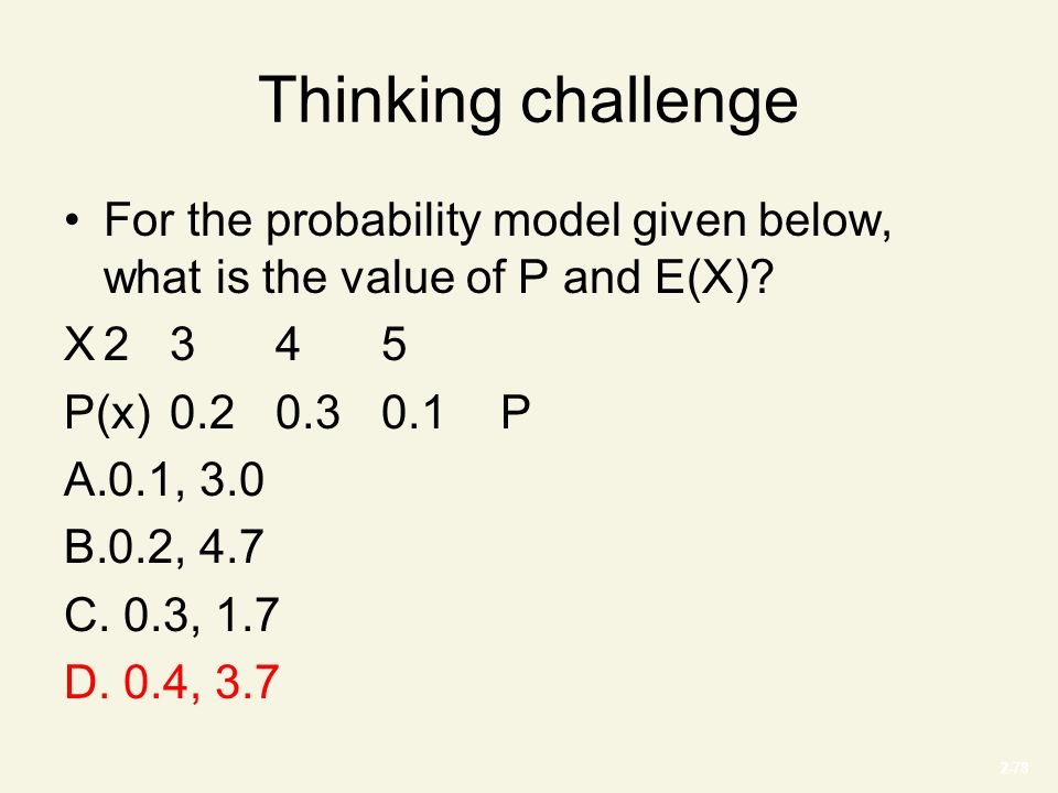 2-78 Thinking challenge For the probability model given below, what is the value of P and E(X).