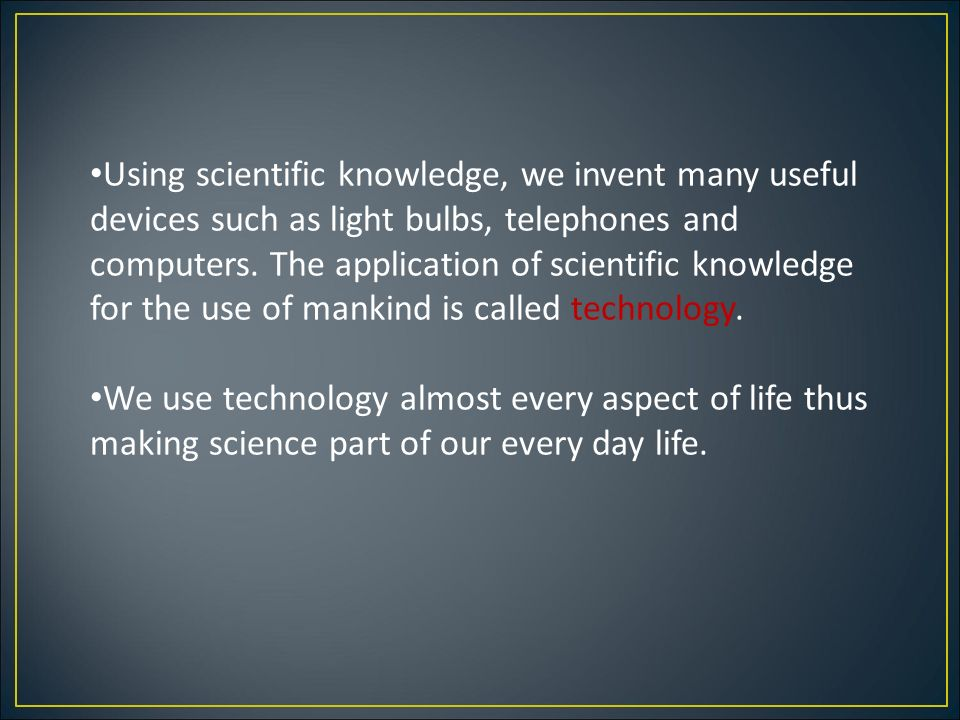 uses of science and technology in our daily life