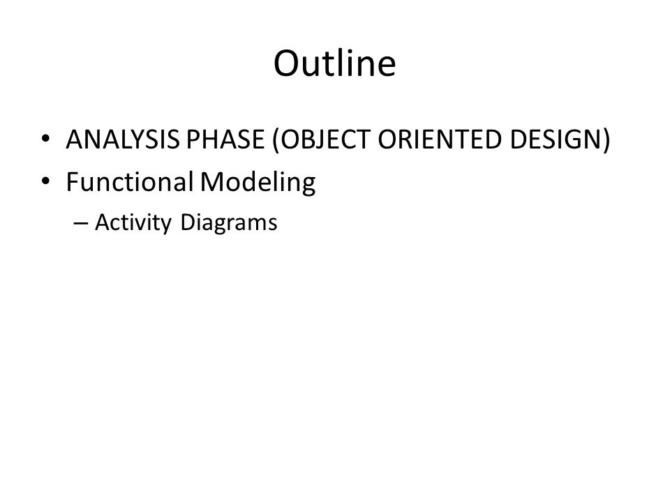Software design and architecture lecture 21 review analysis phase 3 outline analysis phase object oriented design functional modeling activity diagrams ccuart Gallery