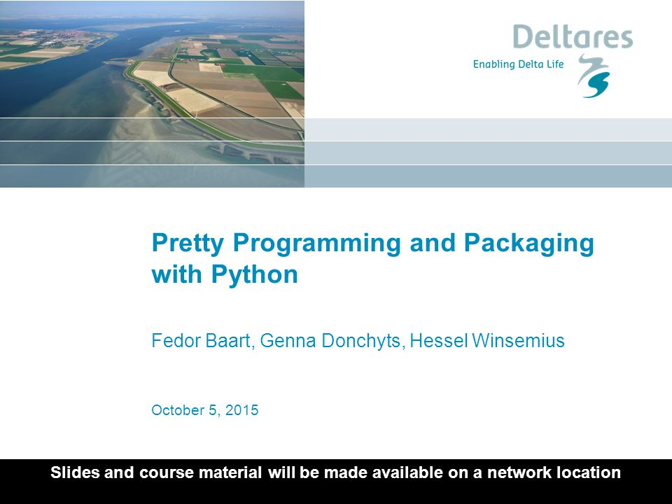 October 5, 2015 Pretty Programming and Packaging with Python Fedor