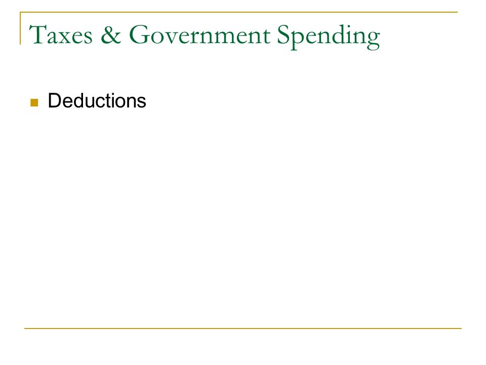 Taxes & Government Spending Deductions