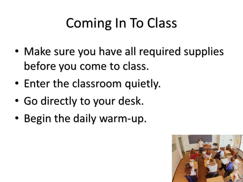 Classroom Expectations 1. Come to class with all required supplies every day.