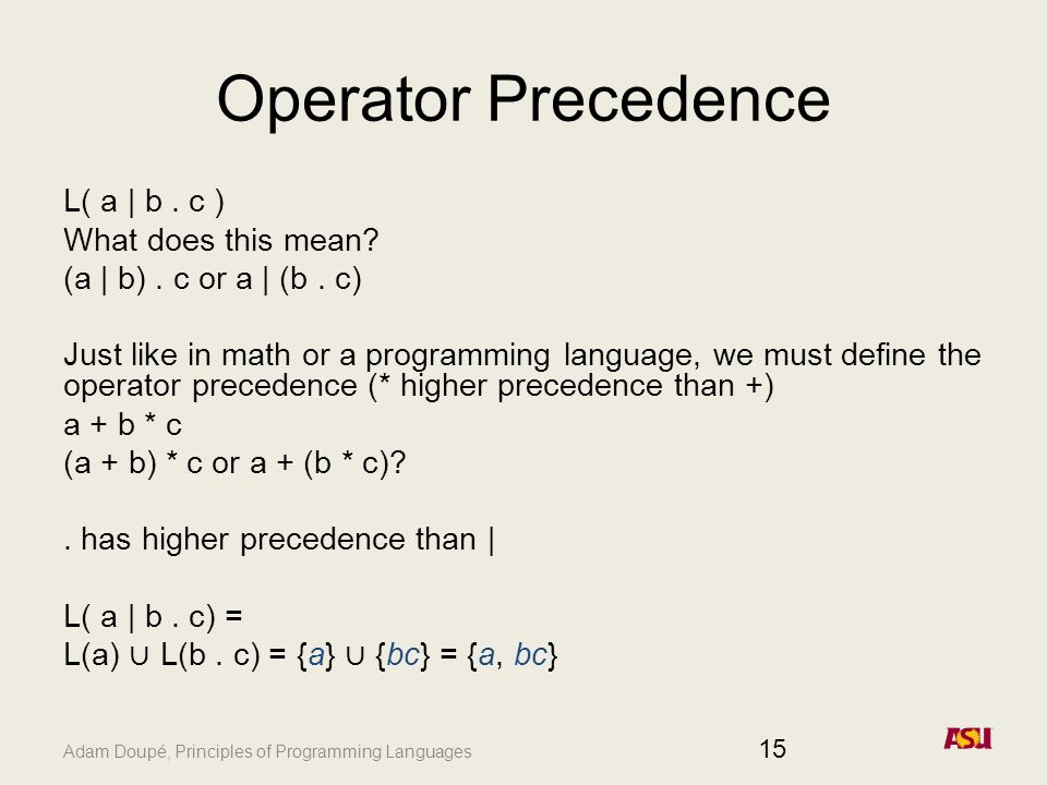 Adam Doupé, Principles of Programming Languages Operator Precedence L( a | b.
