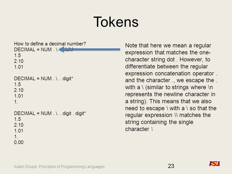 Adam Doupé, Principles of Programming Languages Tokens How to define a decimal number.