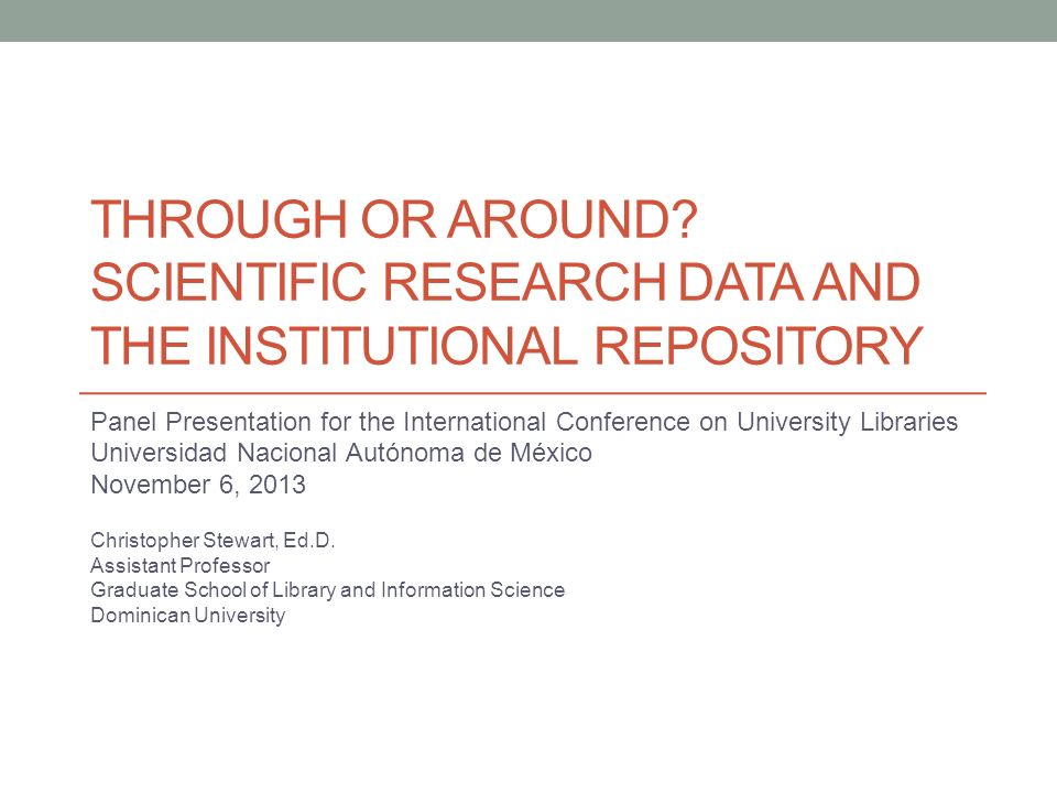 THROUGH OR AROUND? SCIENTIFIC RESEARCH DATA AND THE INSTITUTIONAL