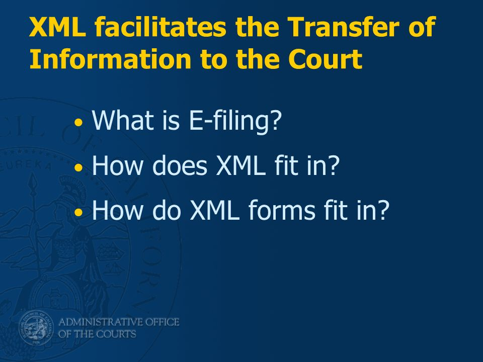 XML Court Forms Harry Jacobs Judicial Council of California