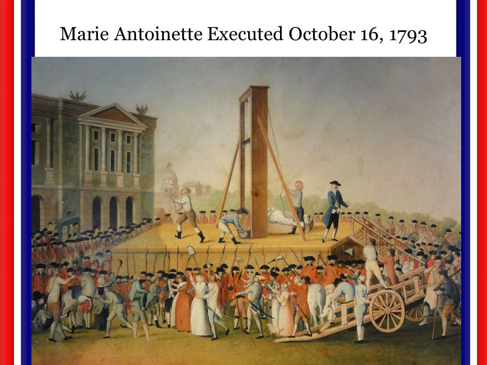 Marie Antoinette Executed October 16, 1793