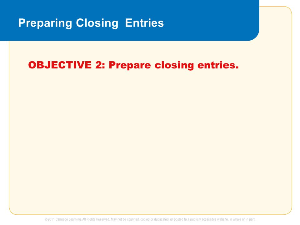 Preparing Closing Entries OBJECTIVE 2: Prepare closing entries.