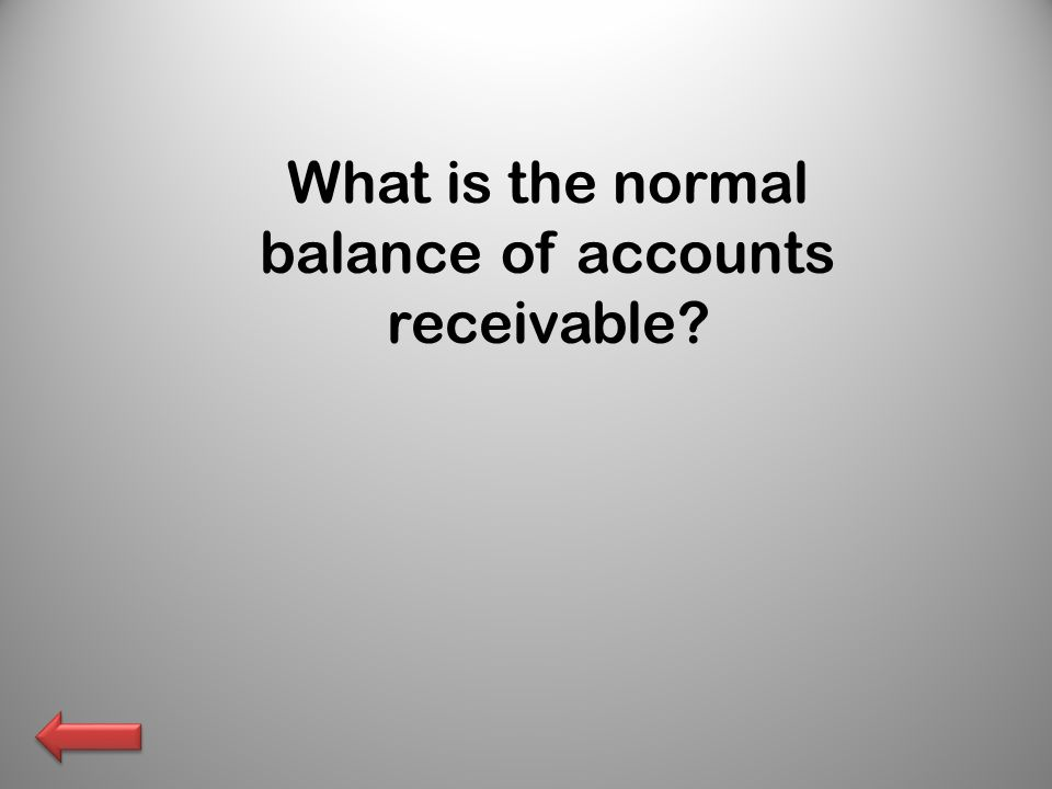 What is the normal balance of accounts receivable