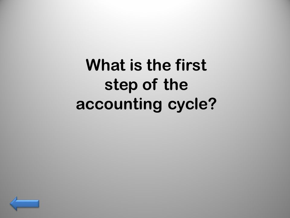 What is the first step of the accounting cycle