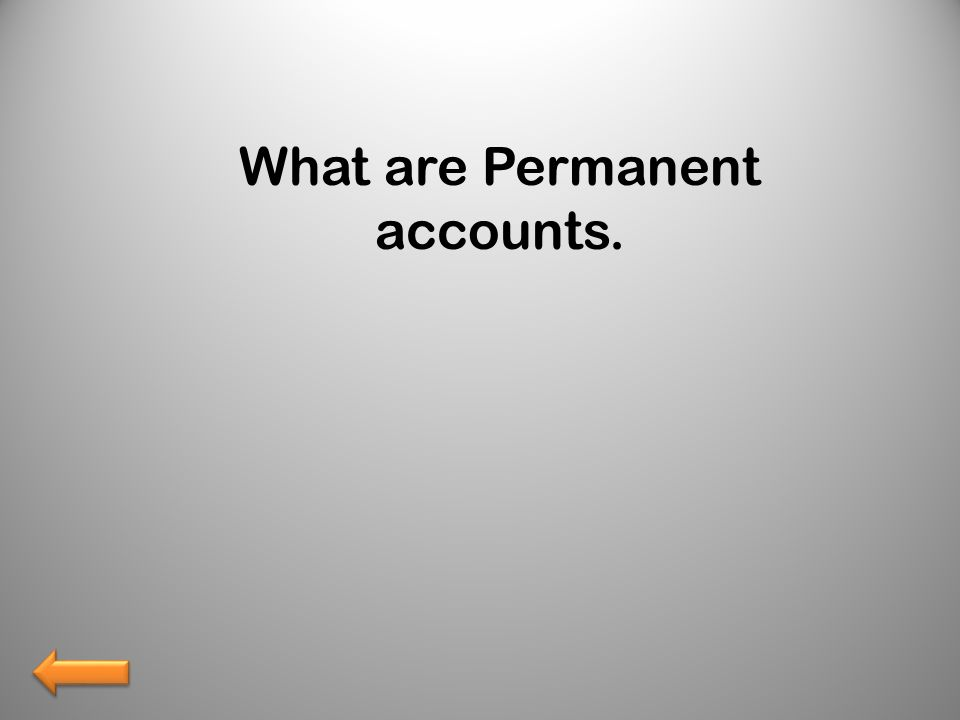 What are Permanent accounts.