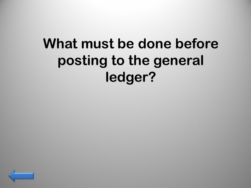 What must be done before posting to the general ledger