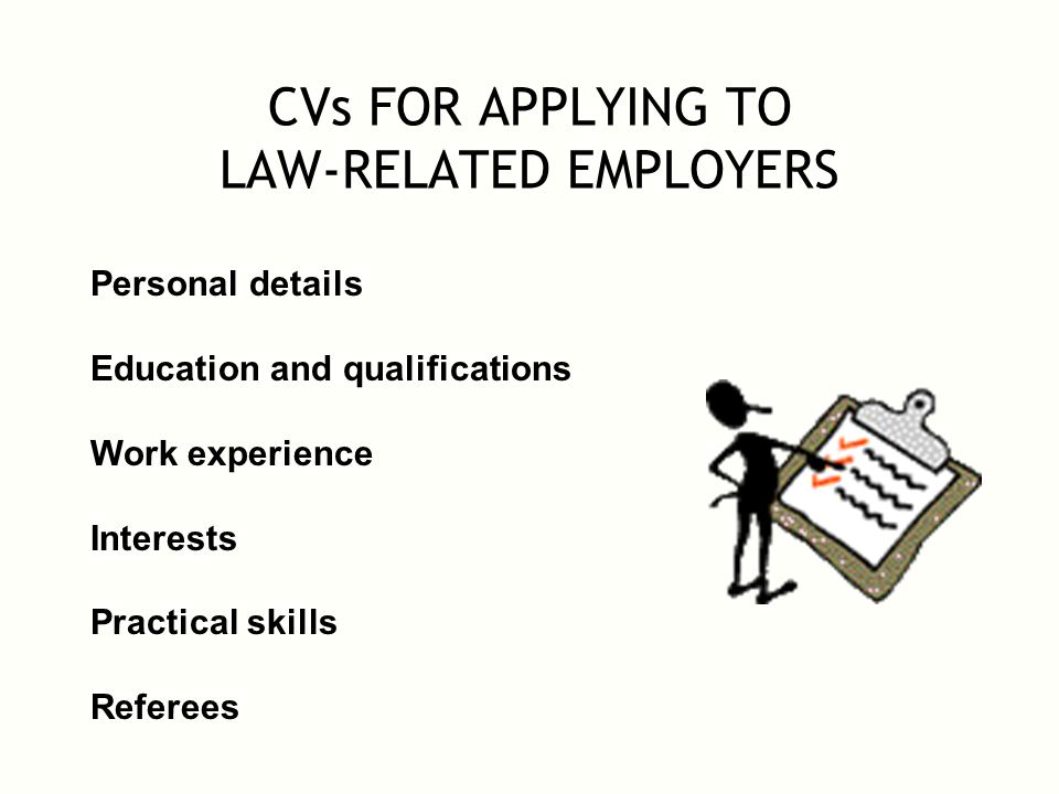 cvs for applying to law related employers personal details education