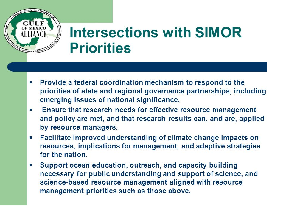 Intersections with SIMOR Priorities  Provide a federal coordination mechanism to respond to the priorities of state and regional governance partnerships, including emerging issues of national significance.