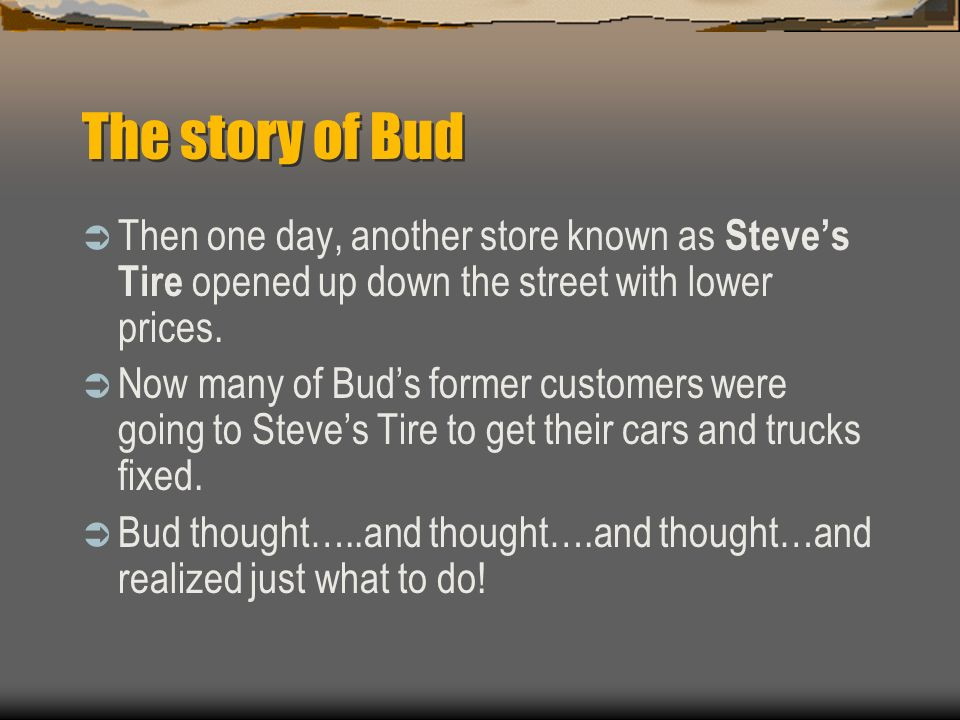 The story of Bud  Bud is very well known across his town.