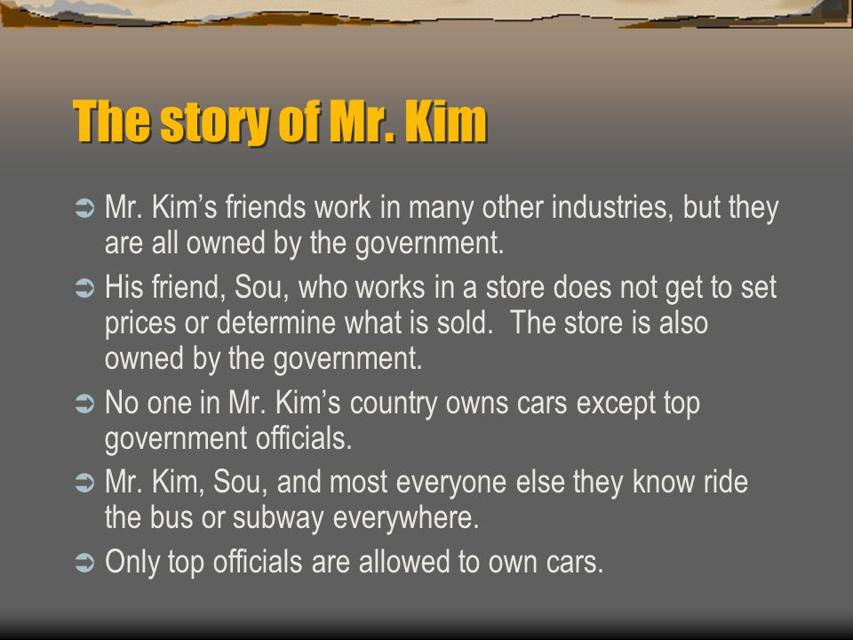  Mr. Kim works for the government.  Most everybody that Mr.