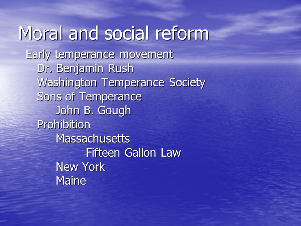 Moral and social reform Early temperance movement Dr.