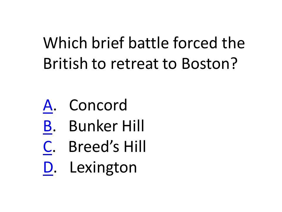 Which brief battle forced the British to retreat to Boston.