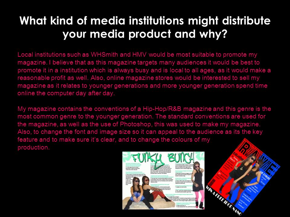 What kind of media institutions might distribute your media product and why.