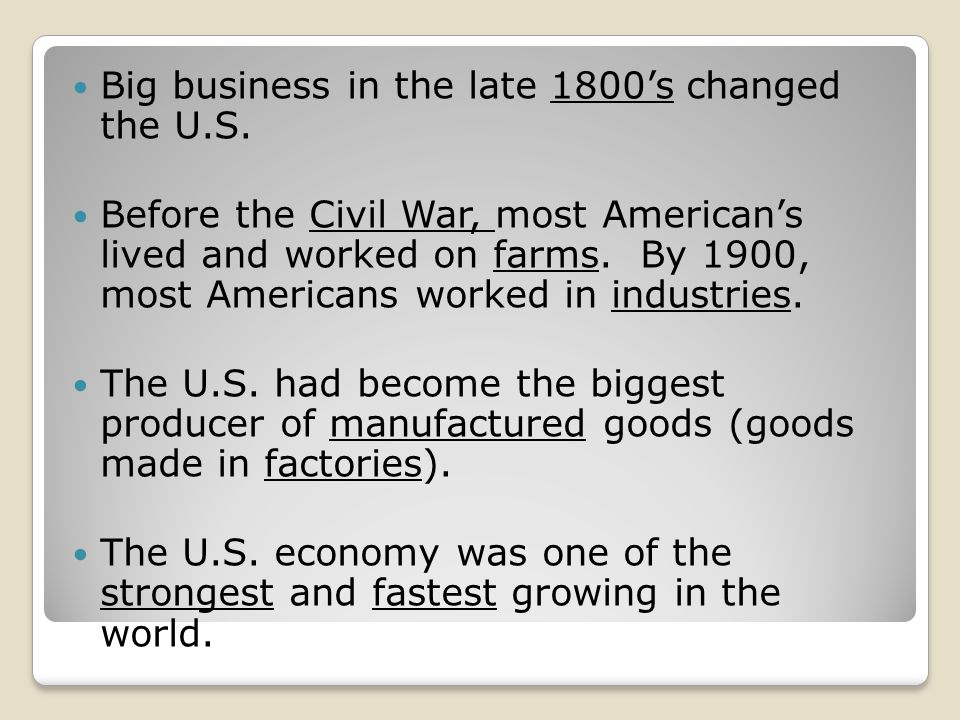 Big business in the late 1800's changed the U.S.