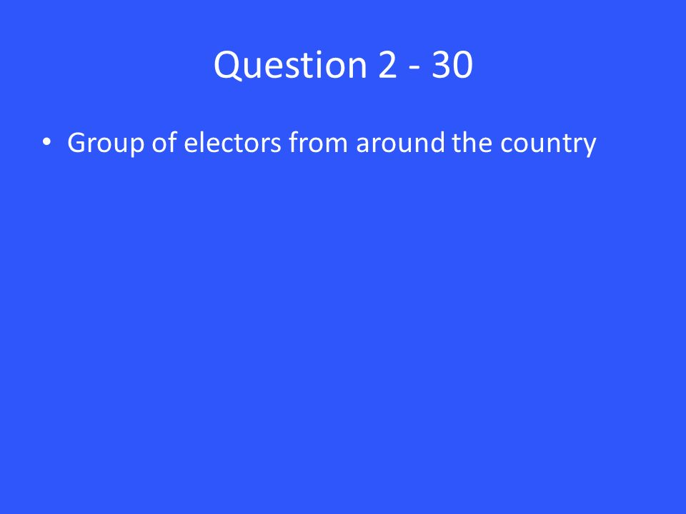 Question Group of electors from around the country