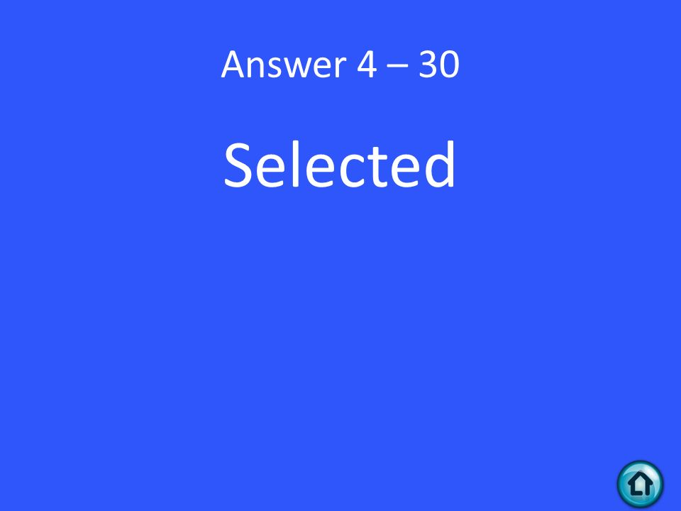 Answer 4 – 30 Selected