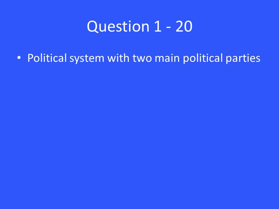 Question Political system with two main political parties