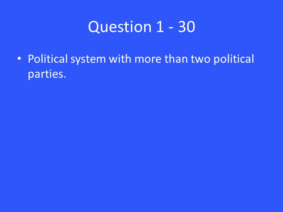 Question Political system with more than two political parties.