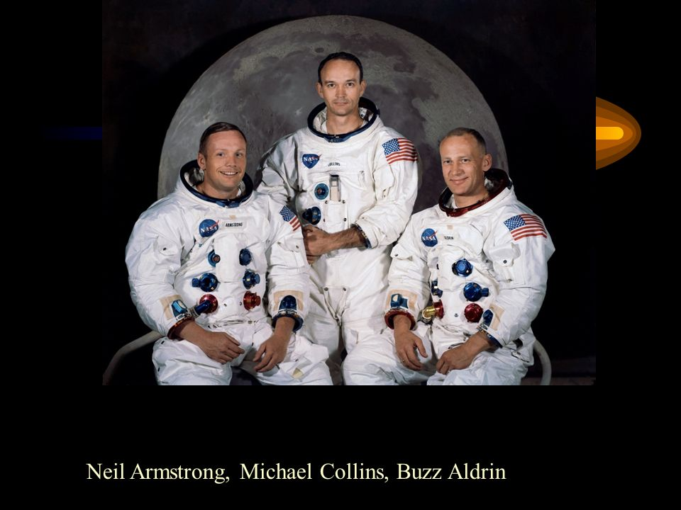 Neil Armstrong, Michael Collins, Buzz Aldrin