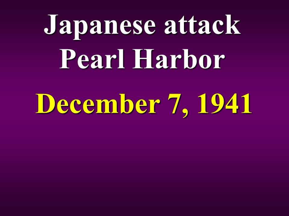Japanese attack Pearl Harbor December 7, 1941