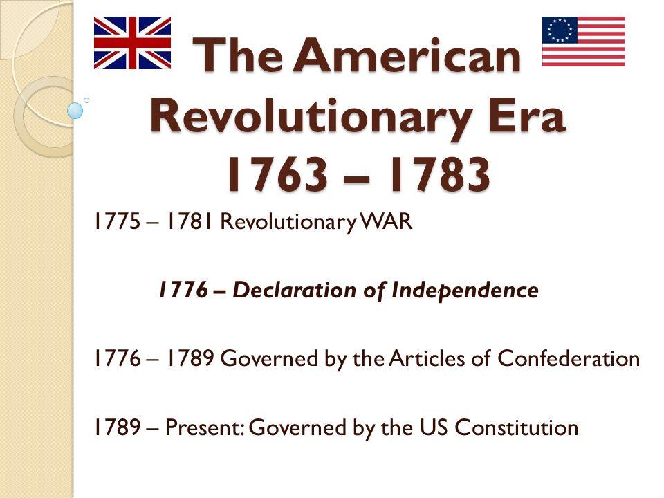 The American Revolutionary Era 1763 1781 Revolutionary