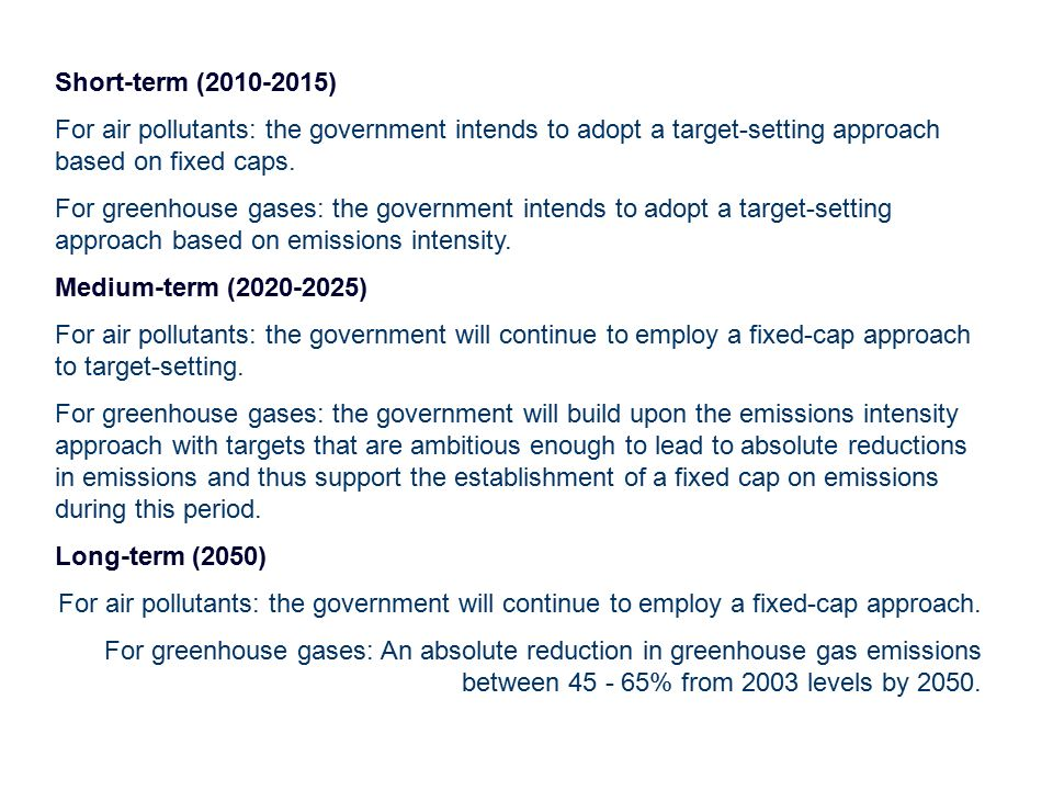 Short-term ( ) For air pollutants: the government intends to adopt a target-setting approach based on fixed caps.
