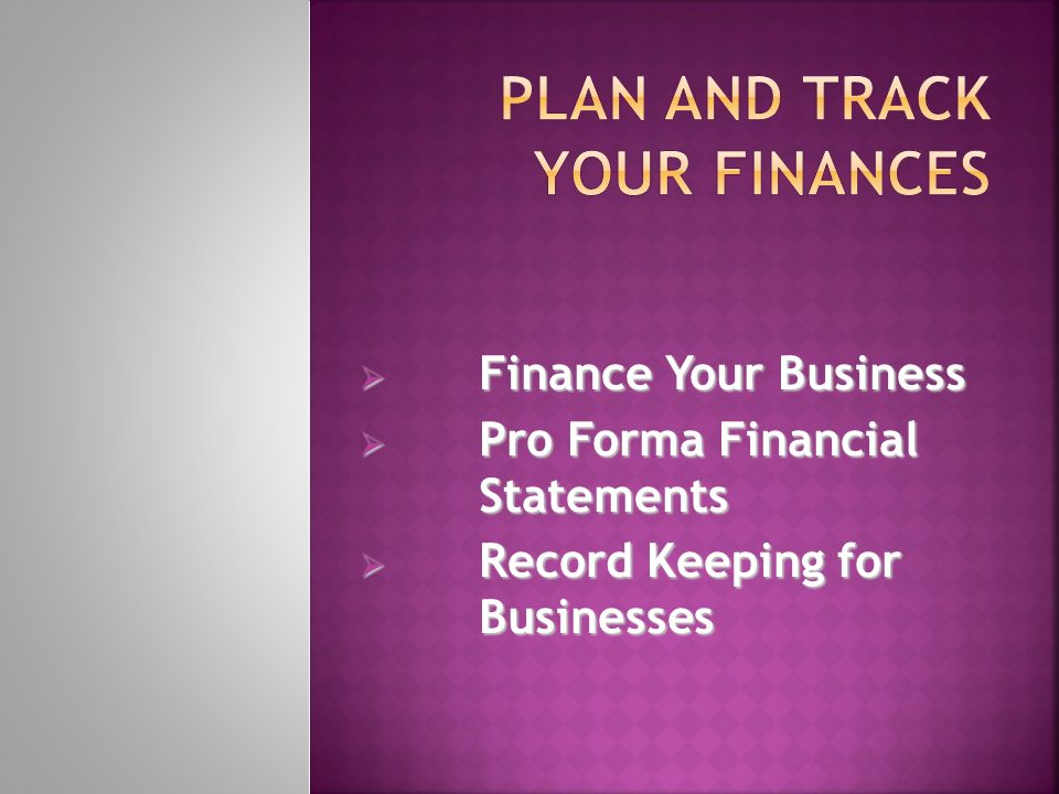 1 finance your business pro forma financial statements record keeping for businesses