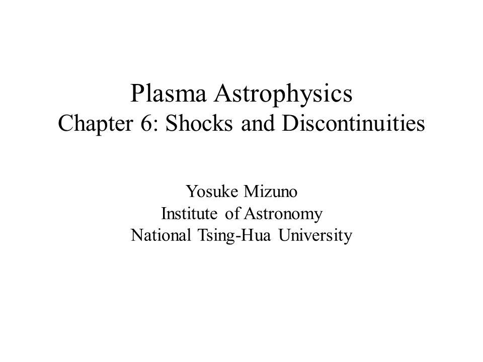 plasma astrophysics chapter 6 shocks and discontinuities yosuke rh slideplayer com