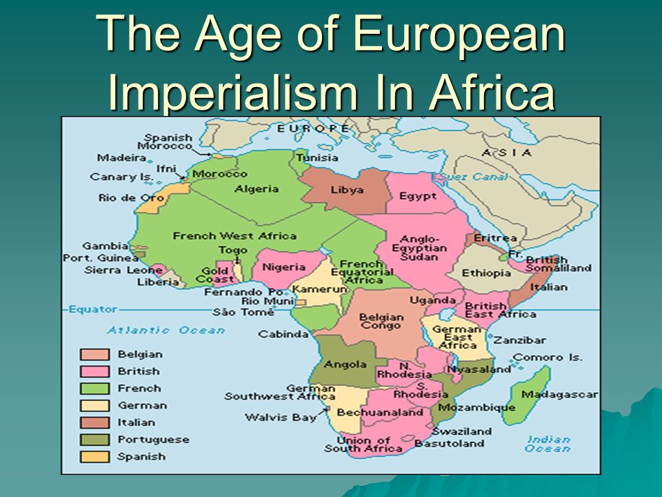 The Age of European Imperialism In Africa