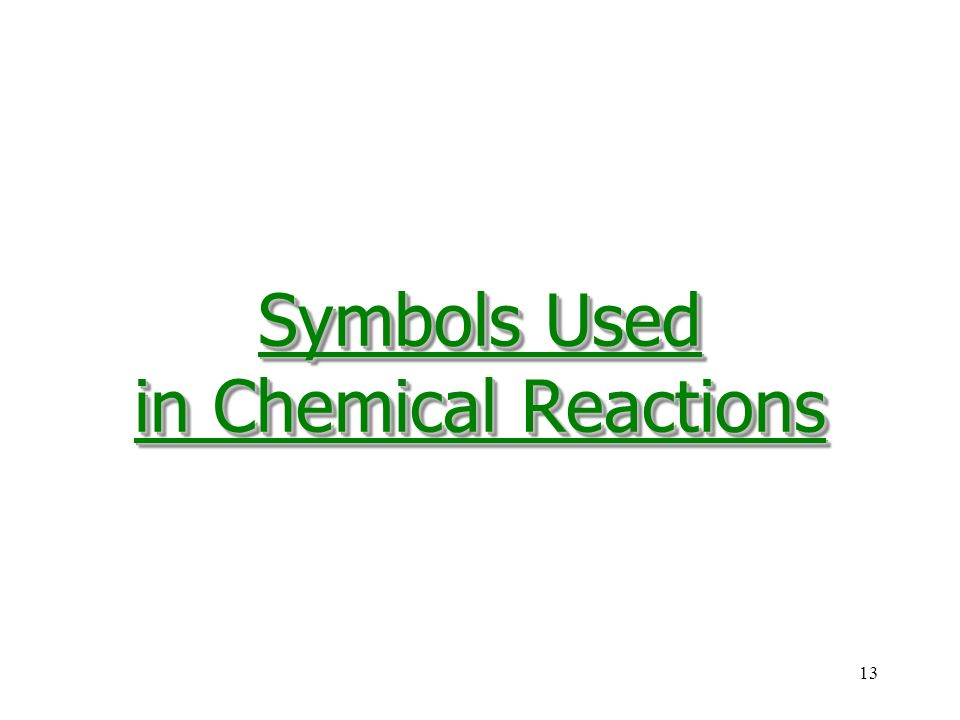 13 Symbols Used in Chemical Reactions