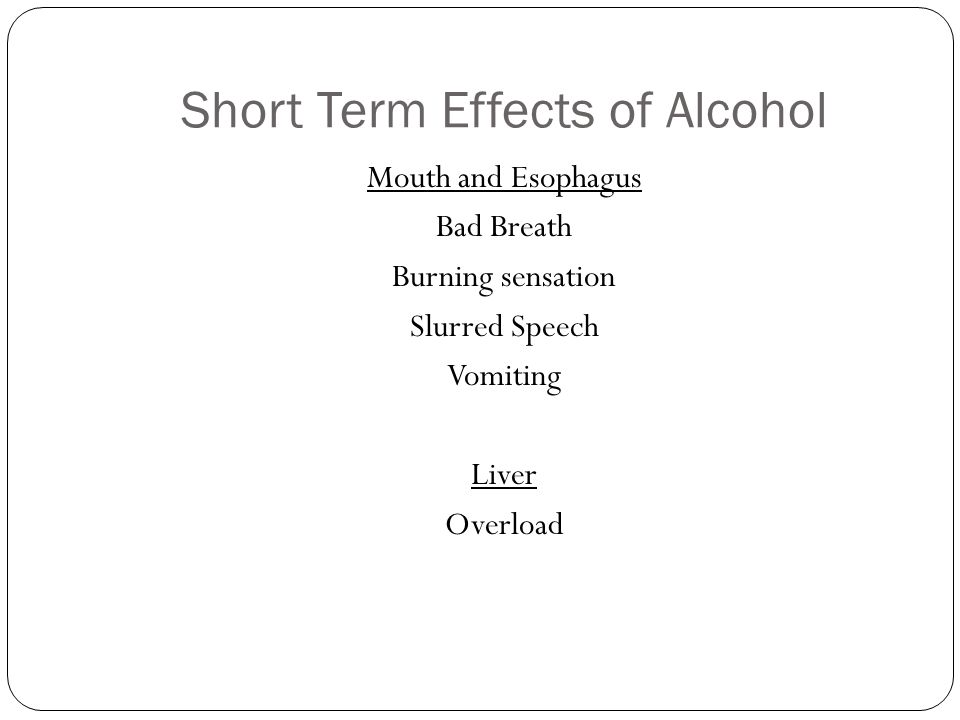 Short Term And Long Term Effects Of Alcohol Use And Abuse Alcohol