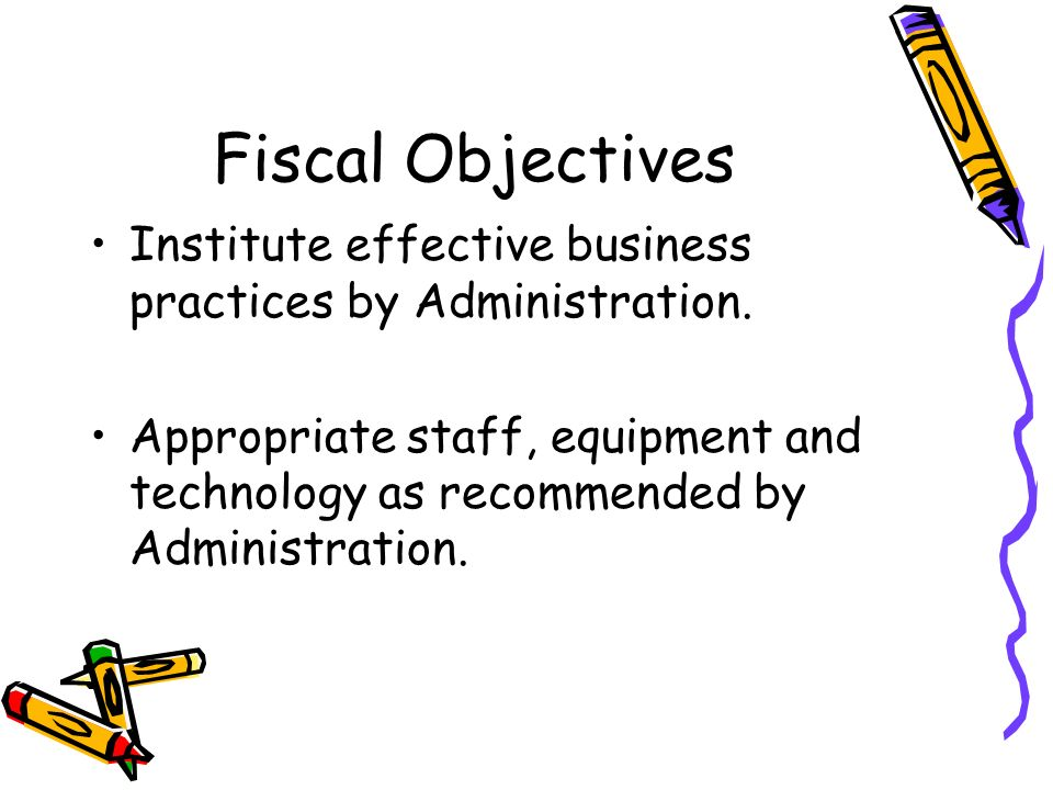 Fiscal Objectives Institute effective business practices by Administration.