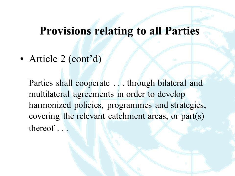 Provisions relating to all Parties Article 2 (cont'd) Parties shall cooperate...