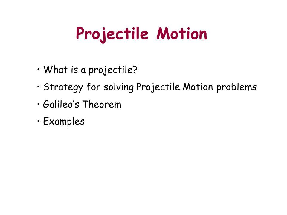 Projectile Motion Outline What is a projectile.