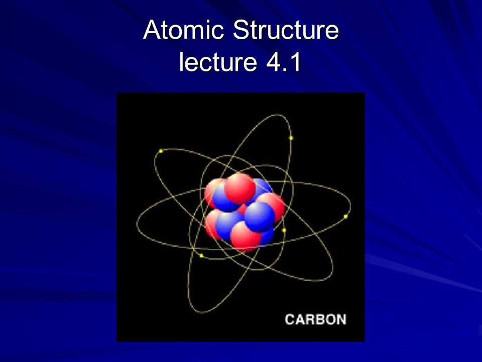 Atomic Structure lecture 4.1