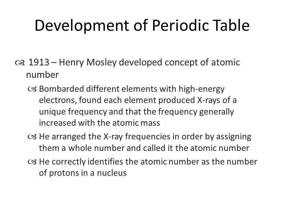 Periodic table it is a systematic catalog of the elements elements 11 development of periodic table 1913 henry mosley developed concept of atomic urtaz Image collections
