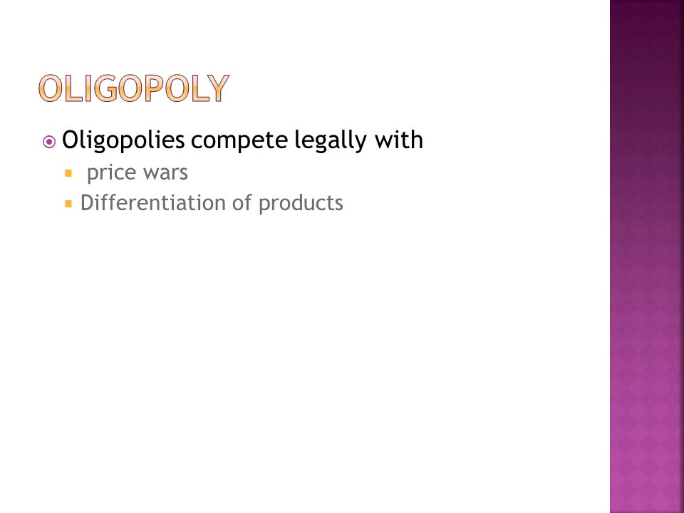  Oligopolies compete legally with  price wars  Differentiation of products