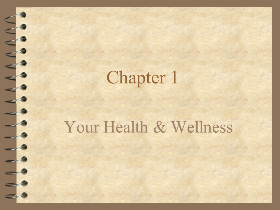 Chapter 1 Your Health & Wellness