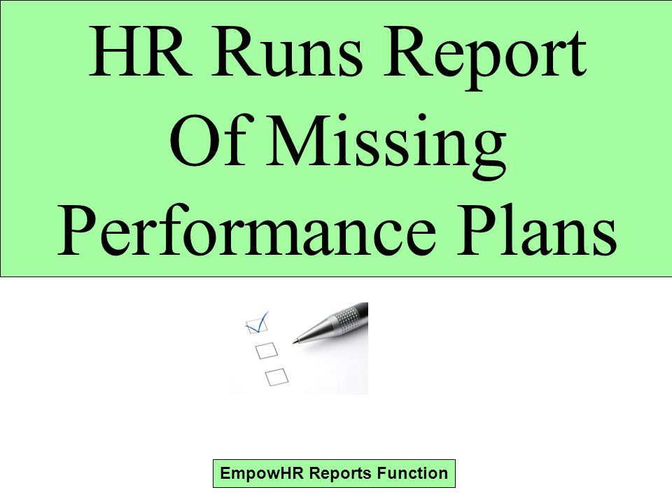 HR Runs Report Of Missing Performance Plans EmpowHR Reports Function