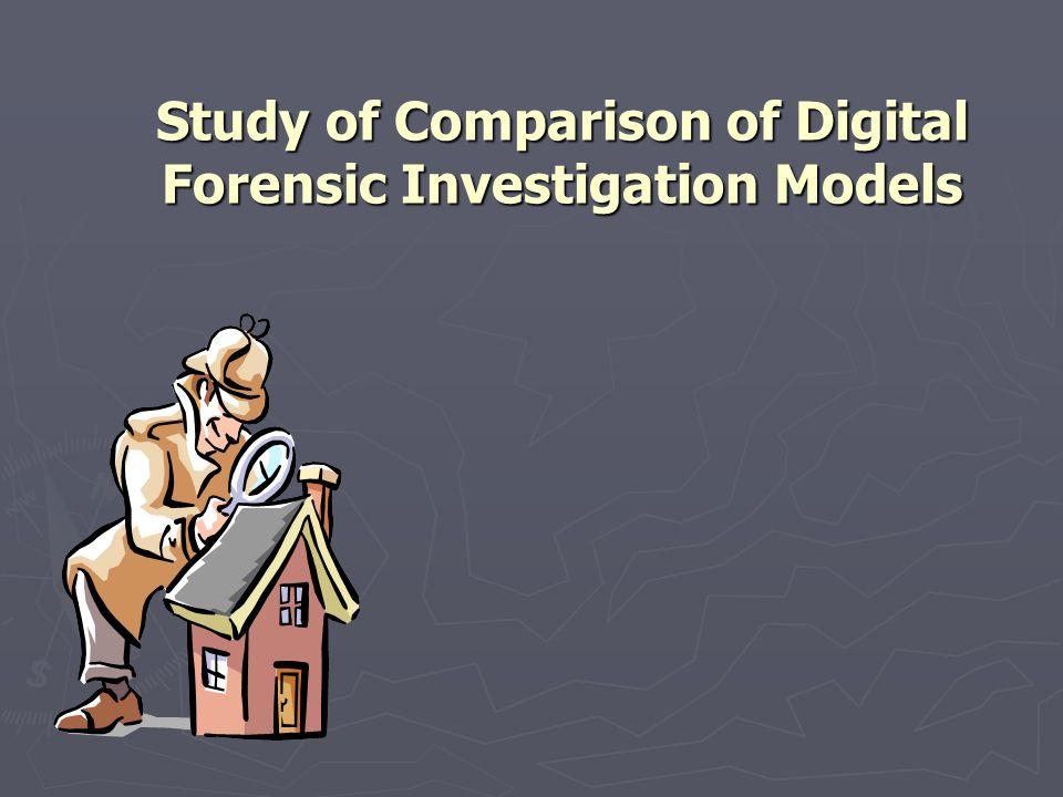 Study Of Comparison Of Digital Forensic Investigation Models Ppt Download