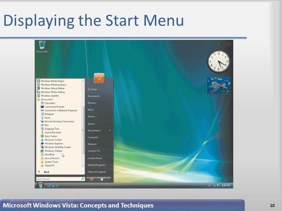 Displaying the Start Menu 10 Microsoft Windows Vista: Concepts and Techniques